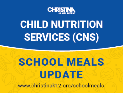 Christina School District - Child Nutrition Services - Meal Service Update
