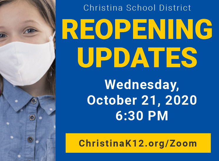 Christina School District Reopening Updates. Wednesday, October 21, 2020 at 6:30 PM