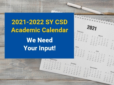 2021-2022 CSD Academic Calendar, We need your input text overlay - image of 2021 calendar