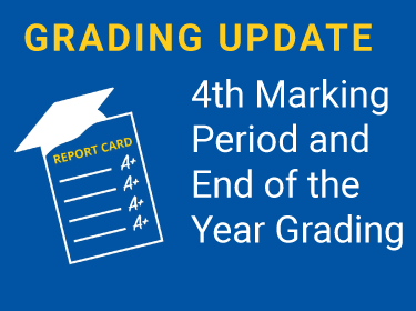 Grading Update-4th Marking Period and End of the Year Grading