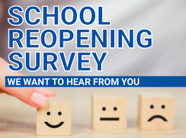 School Reopening Survey, we want to hear from you.