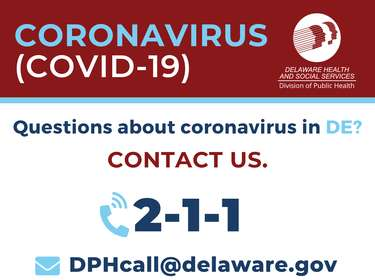 Questions about the Coronavirus in Delaware? Call 2-1-1 or email DPHcall@delaware.gov