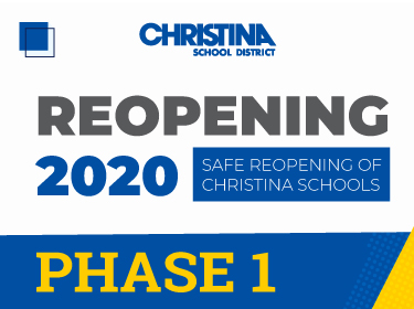 Reopening 2020 - Safe Reopening of Christina Schools Phase 1