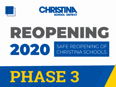 Safe Reopening of Christina Schools - Phase 3