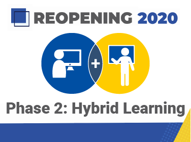 Reopening 2020 - Phase 2 Hybrid Learning