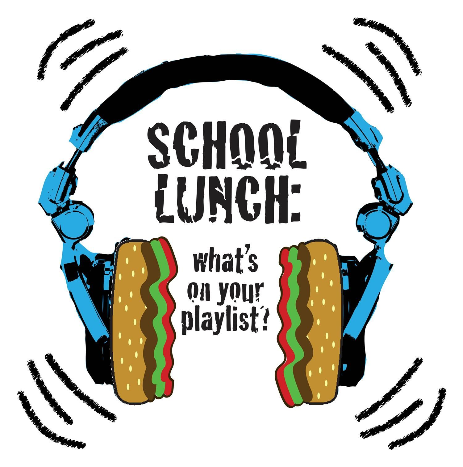 School Lunch: What's on your playlist?